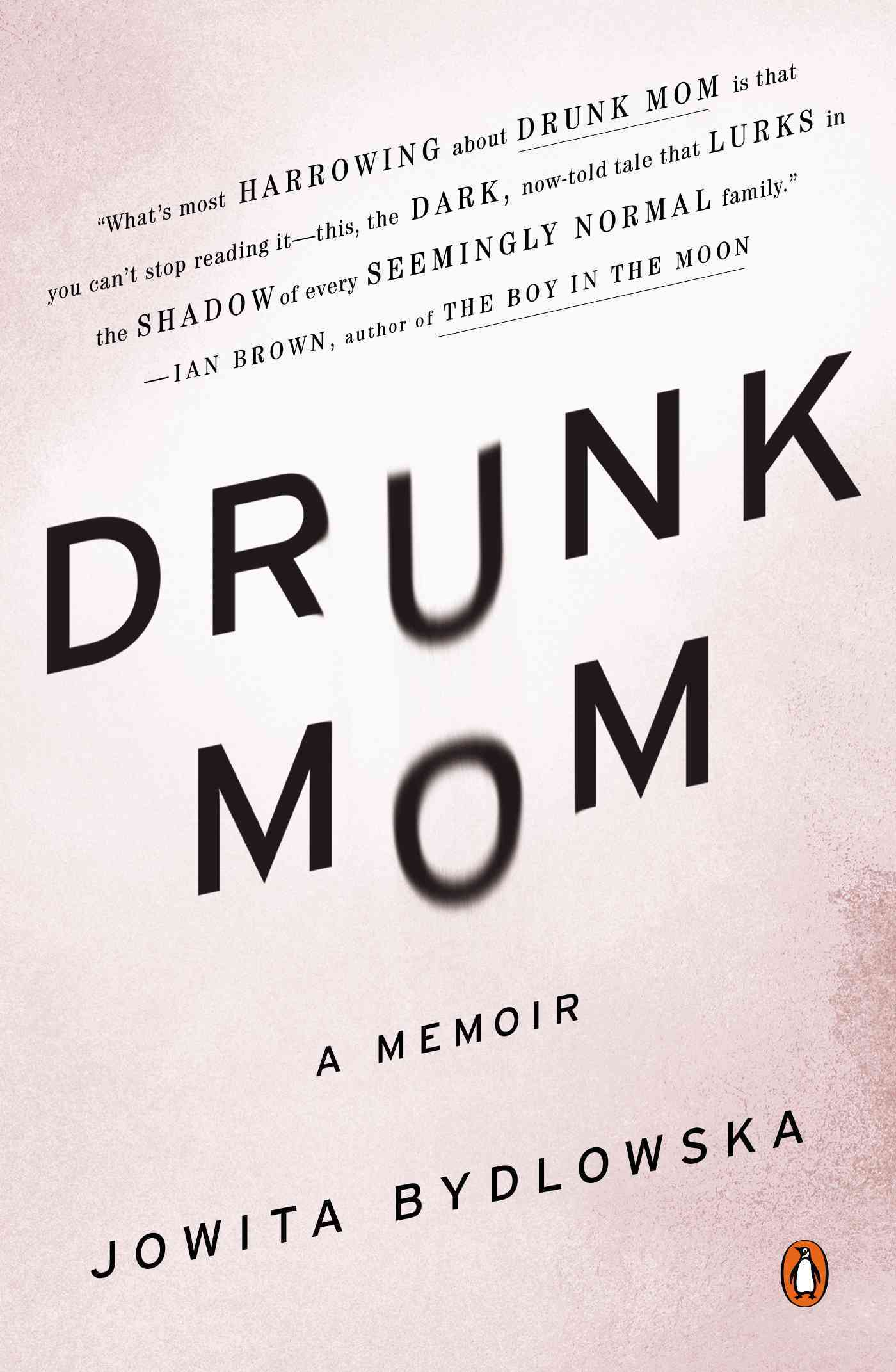 Drunk Mom By Bydlowska, Jowita